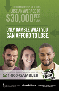 problem gamblers ages 18-25 lose an average of $30,000 per year. only gamble what you can afford to lose poster